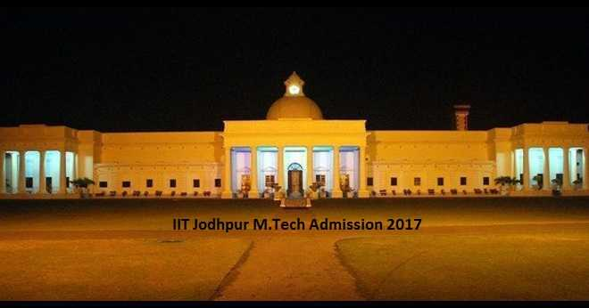 Iit Jodhpur M Tech Admission 2017 Eligibility Criteria And