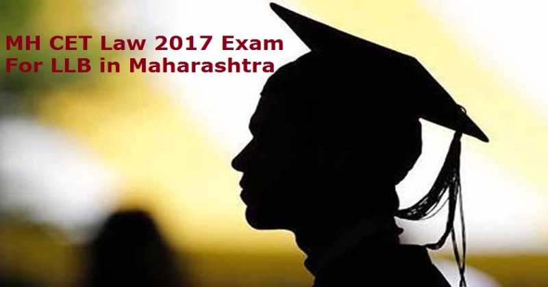 mh-cet-law-2017-exam-3-year-5-year-integrated-llb-in-maharashtra