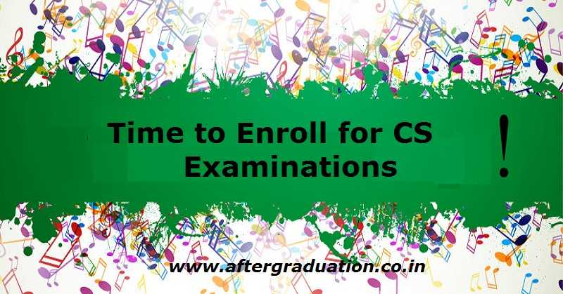 Enroll For Dec 2018 CS Examinations - CS Foundation, CS Executive and CS Professional programmes Without Late Fees by Sept 25
