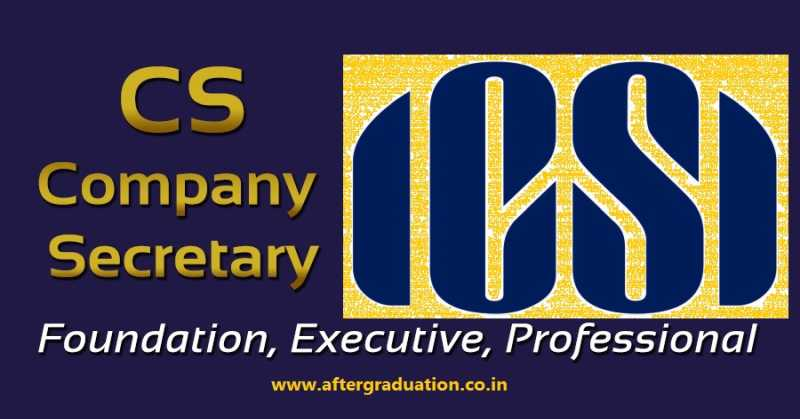 Overview of CS Course - Foundation, Executive and Professional Subjects, Fees and Other Details