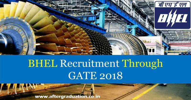 BHEL Recruitment For Engineers Through GATE 2018 Electrical and Mechanical Engineering