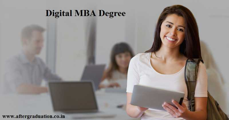 Need of the Digital MBA Degree, Top Institute in India and Global For Digital MBA Degree