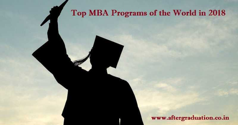 10 Top MBA Programs of the World in 2018, Harvard tops the list