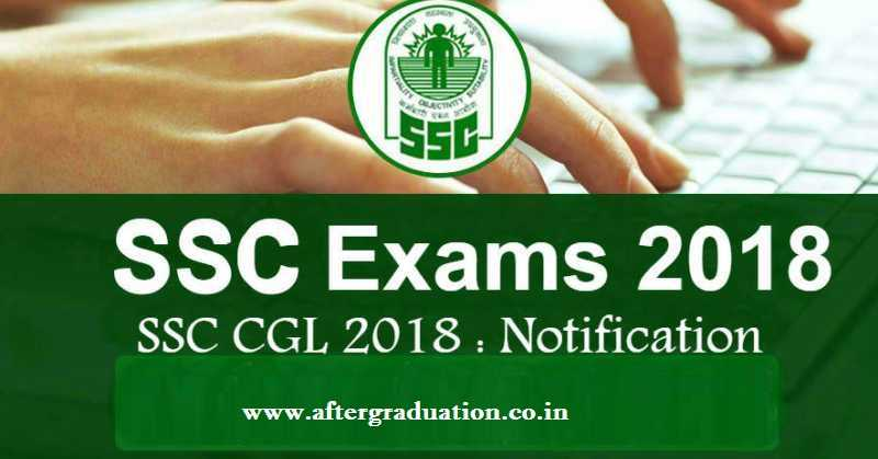 SSC CGL 2018 Recruitment Notification, Application Form Released, Apply Now