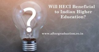 UGC New Reforms- Will HECI Beneficial to Indian Higher Education?