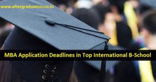 Full Time MBA Application Deadlines in Top International Business School