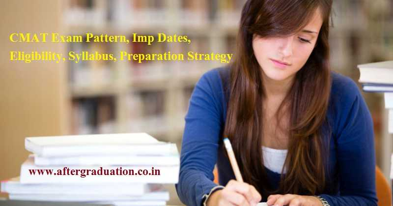 How to Prepare CMAT 2019? Check CMAT Syllabus, CMAT Exam Pattern, CMAT Preparation Strategy, CMAT 2019 Imp dates, CMAT 2019 Syllabus