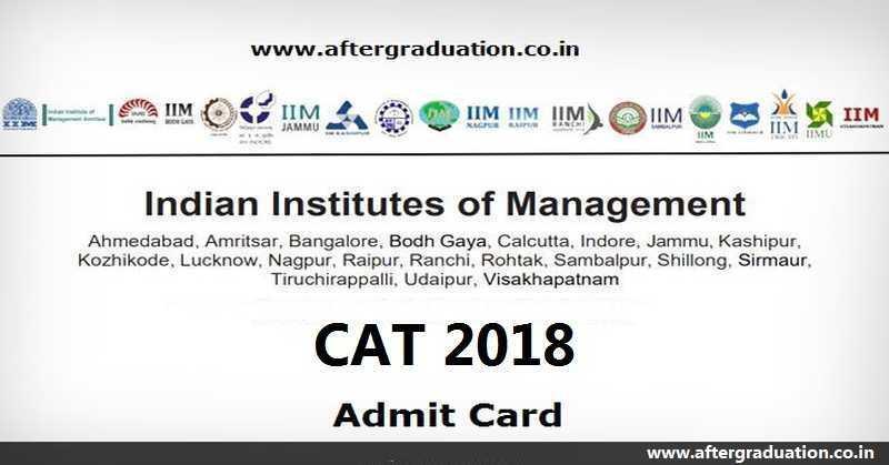 CAT 2018 Admit Card Released @iimcat.ac.in, Download Till CAT 2018 Exam Day