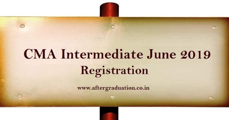 CMA Intermediate June 2019 Registration, Eligibility Criteria, Important Dates CMA Intermediate course fee, CMA Intermediate course, CMA Intermediate registration