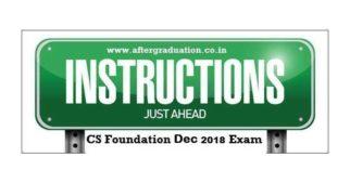 ICSI Instructions To CS Foundation December 2018 Examinees CS Foundation Dec 2018 exams on 29 and 30 December 2018 check CS Foundation Exam pattern