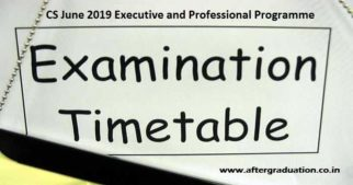 CS June 2019 Examinations Schedule For Executive and Professional Programme, CS Examinations June 2019, CS June 2019 exams, CS June time table, Registration cut off for CS Exams, Last date to apply for CS Course