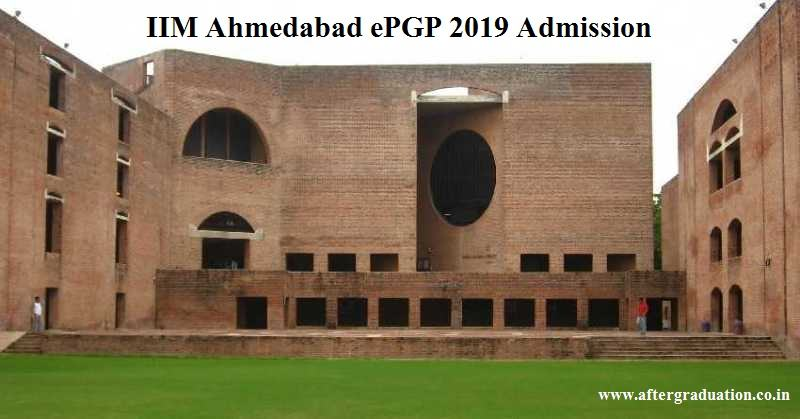 IIM Ahmedabad ePGP-2019 Admission for Working Professionals. IIMA ePGP Admission 2019 Eligibility, Fees,Selection Criteria,Course pattern etc