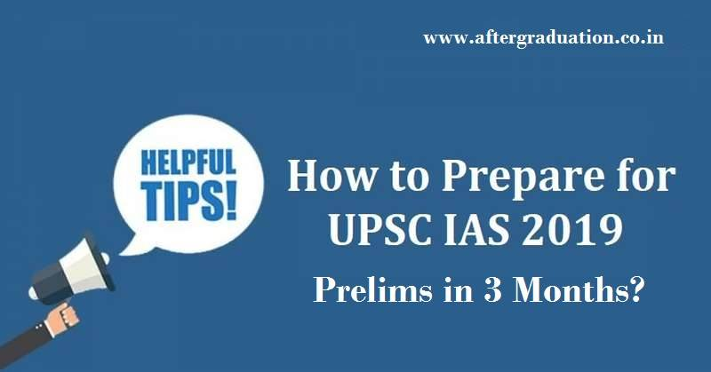 How to Prepare IAS Exam 2019 Prelims in 3 Months? Check Guidance and Tips for UPSC Civil Services Prelims 2019 Exams for IAS/IPS/IFS officer.