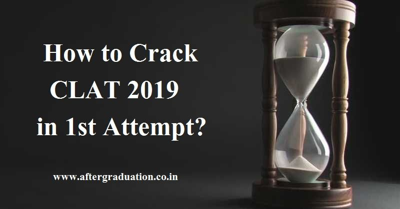 How to Crack CLAT 2019 in 1st Attempt? Is it possible to crack CLAT 2019 in 1 month preparation? CLAT 2019 will be paper-pen mode on May 16.