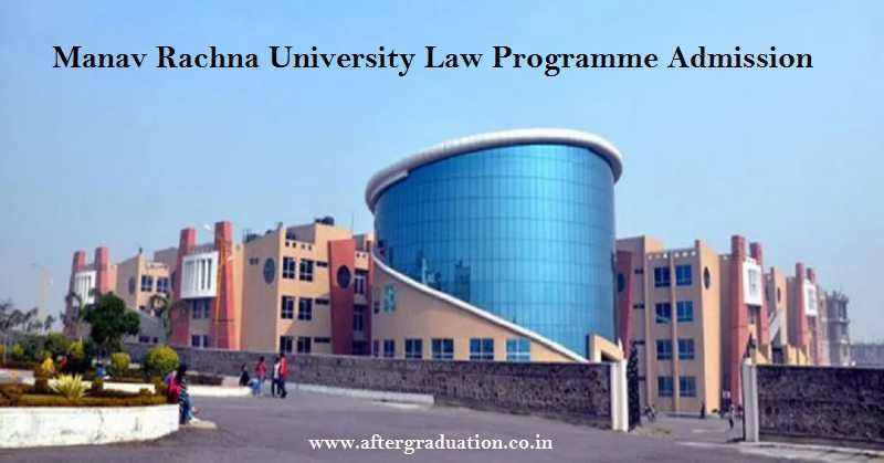 Manav Rachna University (MRU) Opens admission for its UG and PG Law programmes 2019 - BA LLB, BBA LLB, BCom LLB, LL.M (One Year), LL.M (Two Year).