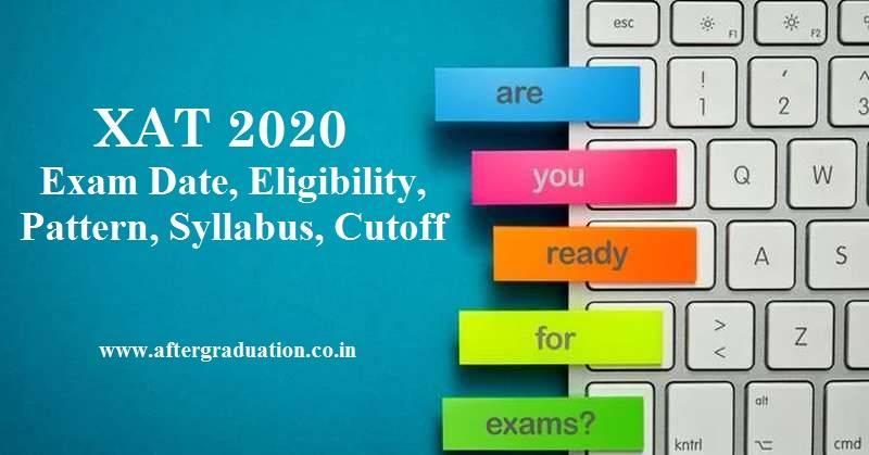 Xavier Aptitude Test, XAT 2020 Exam Important Dates, Exam Pattern, eligibility criteria, syllabus, cutoff for management programmes admission
