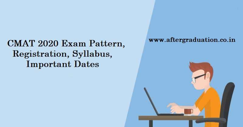 Common Management Admission Test, CMAT 2020 Exam Pattern, registration, application fees, Syllabus, Imp Dates, exam Centers and other details. Students should know the CMAT 2020 preparation strategy, Exam pattern, reference books to study, Preparation tips for the better CMAT Score.