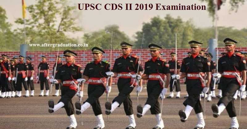 Check UPSC CDS II 2019 exam important dates, Eligibility Criteria, application & Selection procedure, Vacancy details, fees etc details for CDS Exams (II) 2019
