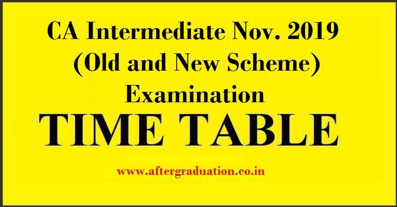 The Council of the Institute of Chartered Accountants of India (ICAI) has announced the date sheet for CA Intermediate Nov 2019 exam under Old and New Scheme.The Exam Schedule forCA Intermediate Nov 2019 (New scheme) and CA IPC Nov 2019 Exams (Old Scheme)will begin fromSaturday, Nov02, 2019 in the afternoon session i.e 02:00 pm to 05:00 pm.