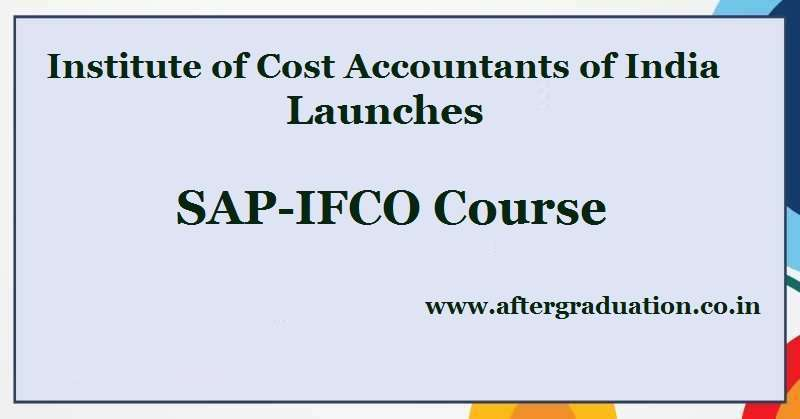 ICMAI Launches SAP-FICO Course: The Institute of Cost Accountants of India has launched a short term online course, SAP-FICO course for CMA members and students.Check ICMAI SAP-IFCO Course Objective, SAP – FICO Course Fees, Duration, Benefits to Students through ICMAI SAP IFCO course