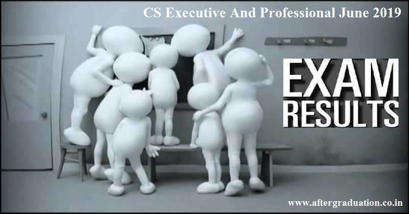 CS June 2019 Executive And Professional Results: The results of Company Secretaries Executive Programme (Old and New Syllabus) and Professional Programme (Old and New Syllabus) examinations held in June 2019 has been declared today on August 25, 2019, by the Institute of Company Secretaries of India (ICSI). Check CS June 2019 Pass percentage for Executive and Professional Programme