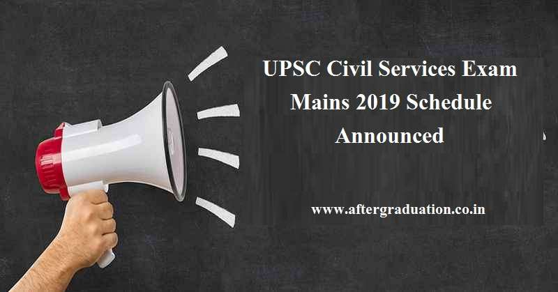UPSC CSE Mains 2019 Schedule: The Union Public Service Commission(UPSC) has released the examination schedule for the Civil Services Exam (CSE) Mains 2019. Those candidates who have cleared the UPSC CSE Preliminary Exam 2019, conducted on June 02, 2019, are eligible to appear for the Mains exam to begin from September 20.
