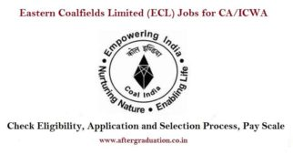 ECL Jobs for CA/ICWA Intermediate: Eligibility, Application and Selection Process. The Eastern Coalfields Limited (ECL) has invited applications for the post of Cost Accountant / Accountant Vacancies, Check ECL eligibility criteria (Age, Education), vacancy details, Selection process, application procedure, Exam Pattern, Pay Scale, etc. for Accountant Vacancies on this page.