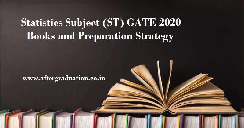 Statistics Subject GATE 2020 Preparation, GATE 2020 ST Books, GATE Exam Pattern, GATE 2020 ST Syllabus, Scope for better GATE Score as result