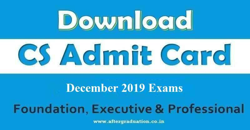 ICSI issues Company Secretary, CS Admit Card 2019 for Foundation, Executive and Professional program December Exams. Check CS Dec 2019 exam Schedule, important instructions for CS Examinees, how to download CS Dec 2019 admit card