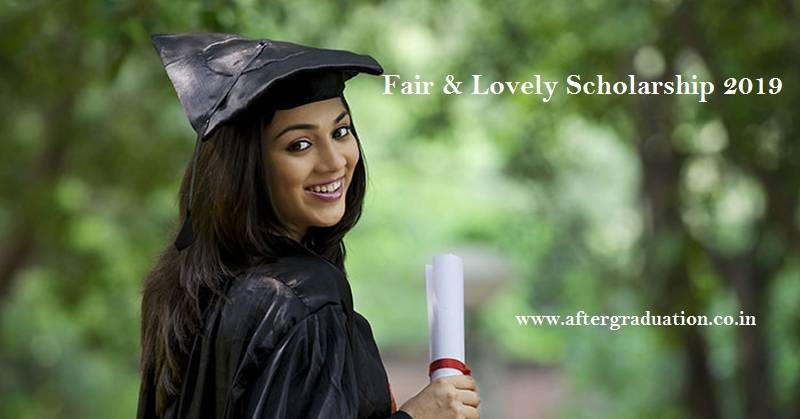 Fair & Lovely Scholarship 2019for Girls, Apply Before Dec 15. Fair and lovely foundation scholarship eligibility, application procedure, etc, scholarship for women, how to apply for scholarship