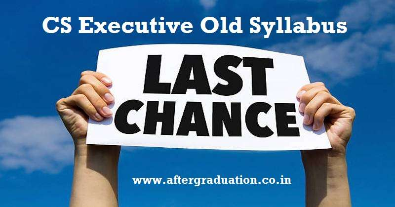 June 2020 Last Attempt Under CS Executive Old Syllabus Programme,ICSI give 1 more attempt to CS Executive Old Syllabus (2012) Students to appear in the Company Secretaries CS June 2020 Examinations