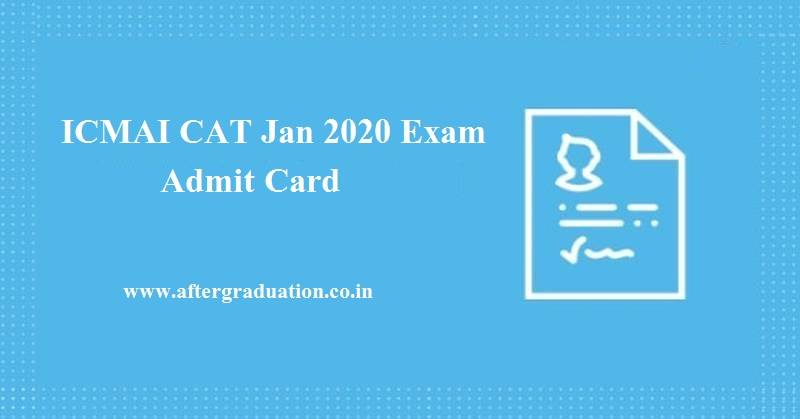 ICMAI CAT Admit Card Released For January 2020 Exam. An ICMAI Certificate in Accounting Technicians (CAT) Exam applicant can download the hall ticket for exam on 18 Jan 2020