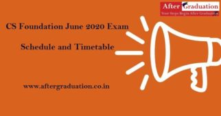 The Institute of Company Secretaries of India (ICSI) announces timetable and schedule for CS Foundation June 2020 Examination, a Computer Based Examination to be held on June 6 and 7, 2020.
