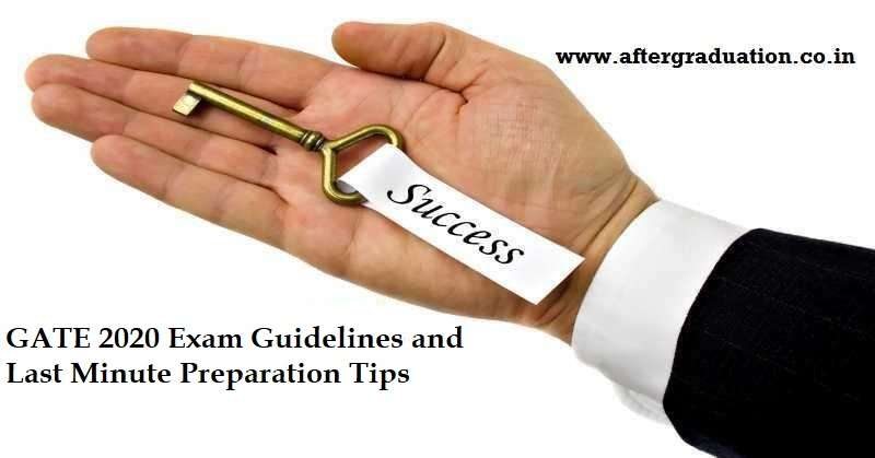 GATE 2020 Exam Guidelines, Dress Code, Last Minute Preparation Tips to secure better GATE Score. GATE Exam preparation tips, GATE 2020 Score