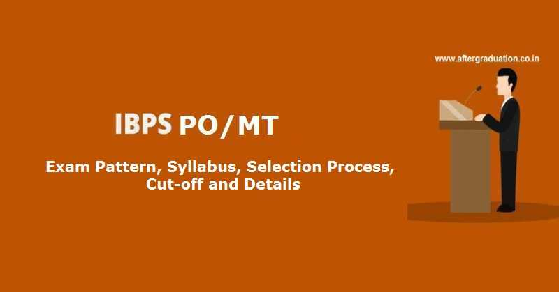 Ibps Po 2017 Exam Pattern Syllabus Selection Process
