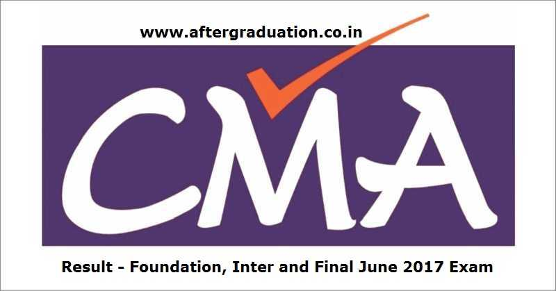 Institute of Cost & Works Accountants of India ICWAI CMA June 2017 Foundation, Inter and Final Result Declared