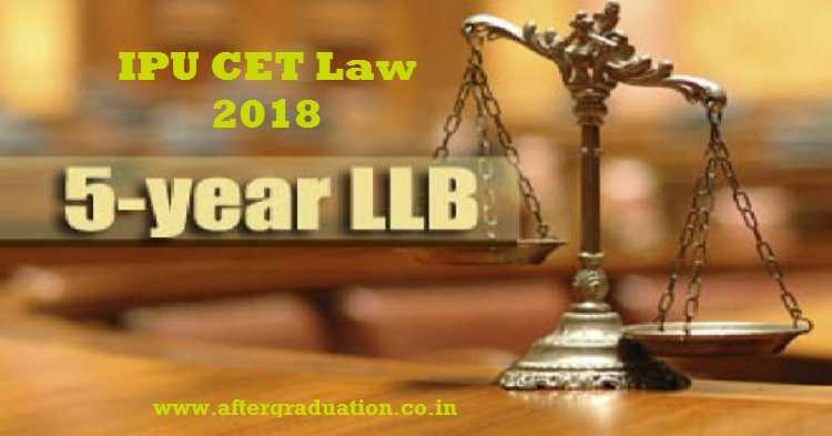IPU CET Law 2018 Application Details, Important dates for Law Aspirants for five year integrated law programme