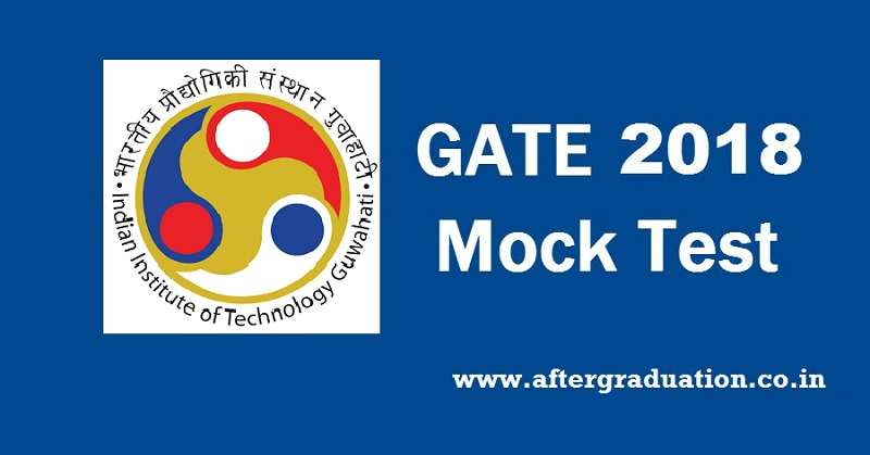 GATE 2018 Mock Test Released Officially by IIT Guwahati, GATE 2018 exam pattern