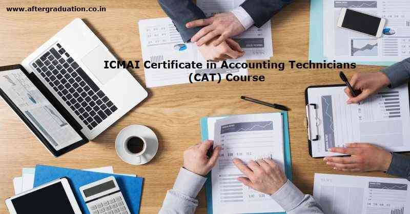 ICMAI CAT Course Jan 2018 Exam, Certificate in Accounting Technicians, The Institute of Cost Accountants of India (ICAI)
