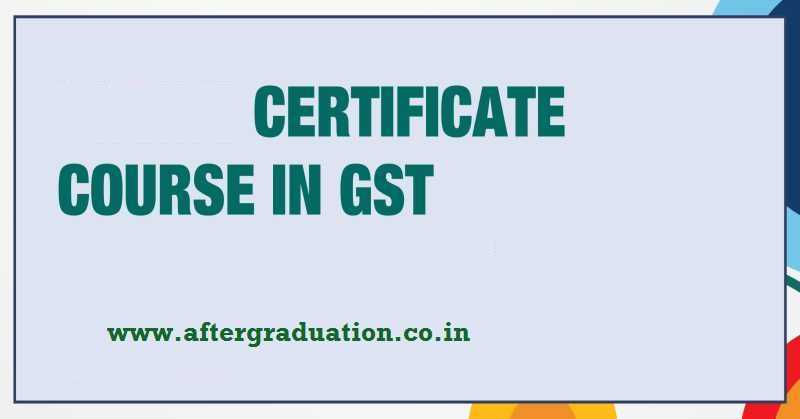 Certificate Course On Gst Archives Aftergraduation