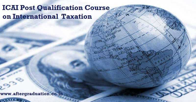 INTT-AT, ICAI Post qualification course PQC In International Taxation– Assessment Test INTT-AT Nov 2018 Details