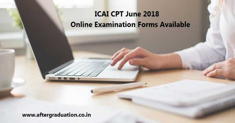 ICAI CPT June 2018 Examination Forms Available at icaiexam.icai.org, Check Details