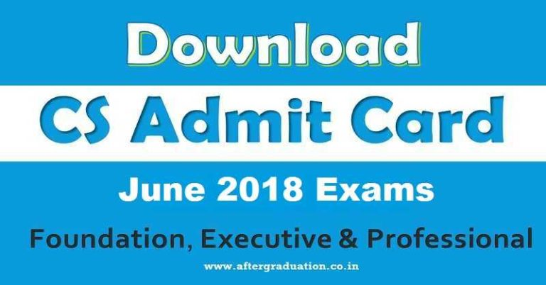 cs june 2018 exams admit card  foundation executive and
