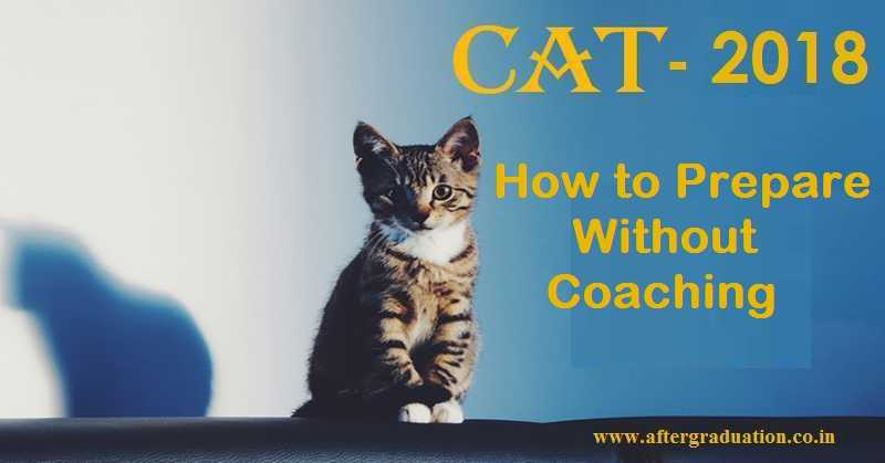 How to Prepare CAT 2018, MBA Entrance Exam Without Coaching? self study for MBA entrance exam