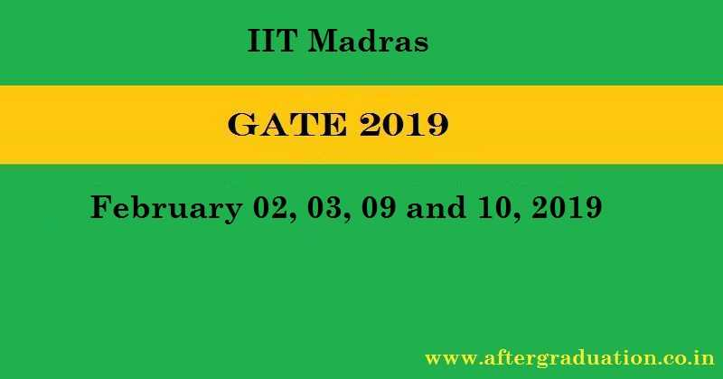 GATE 2019 Notification- Exam Schedule, Eligibility, Registration, Preparation Strategy