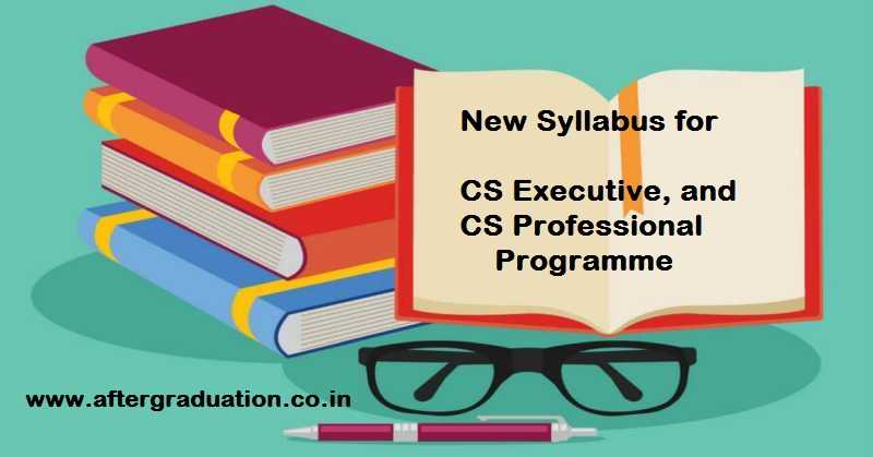 New Syllabus For CS Executive And Professional Programmes, revised syllabus for CS executive and CS professional programmes of ICSI