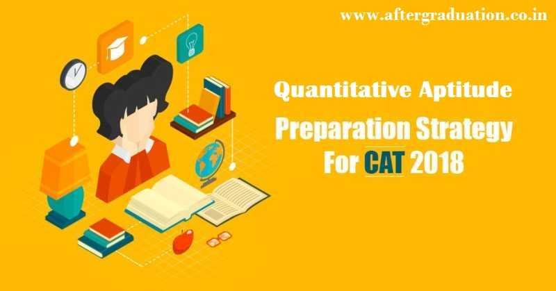 Quantitative Aptitude Preparation for CAT 2018 to Score Better, QA Question pattern in CAT 2018