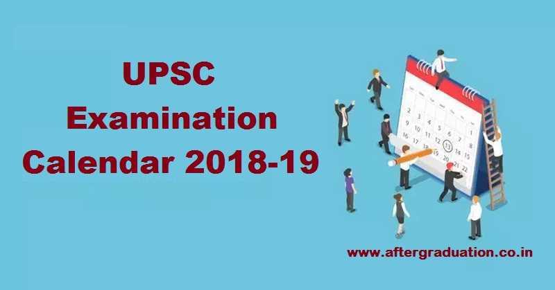 UPSC Examination Calendar 2018-19, Start Your Preparation With UPSC Exam Schedule