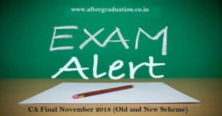 CA Final Nov 2018 Exam (Old & New Scheme) Registration, Check Schedule and Other Details