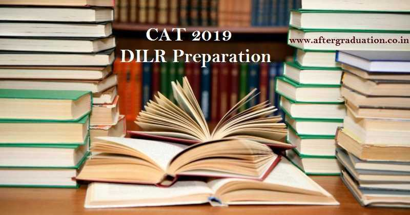 Data Interpretation and Logical Reasoning,CAT 2019 DILR Preparation: Tips and Guidance for Better Score, DILR Preparation for CAT 2019 to Score Better, DILR question pattern, DILR Preparation Tips, Guidance to Score better and other details, how to prepare DILR for CAT exam